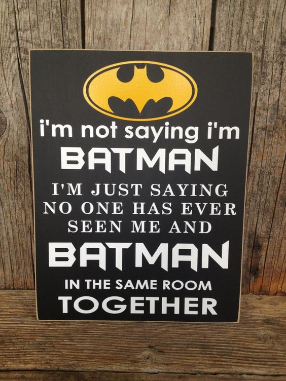 superhero-gift-ideas-for-dad-I'm-not-saying-I'm-batman-sign