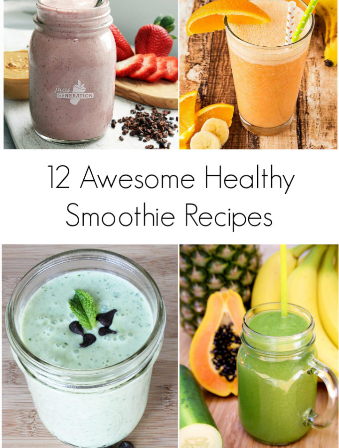 12 Super Tasty Healthy Smoothie Recipes