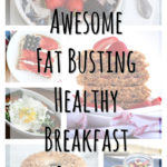 21 Awesome Fat Busting Healthy Breakfast Recipes