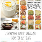 23 Awesome Healthy Breakfast Ideas for busy Mornings