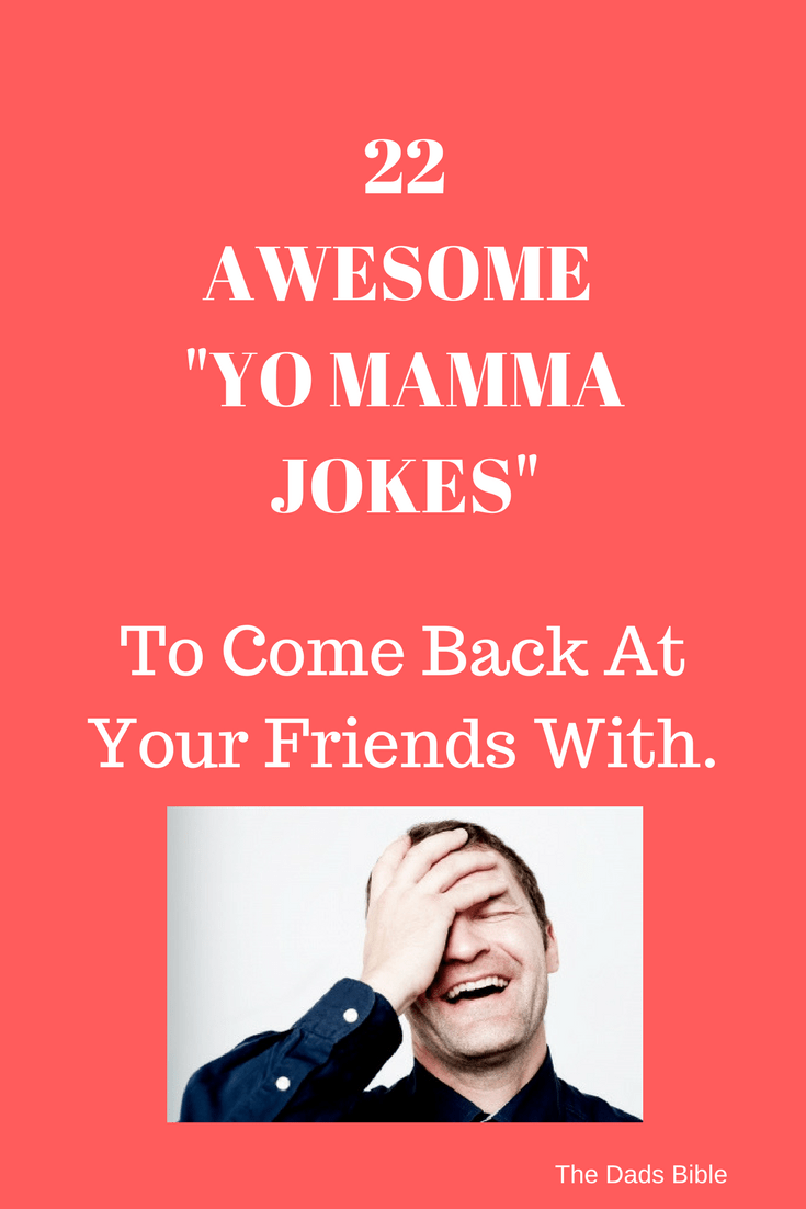 22 Amazing Yo Mamma Jokes To Come Back At Your Friends